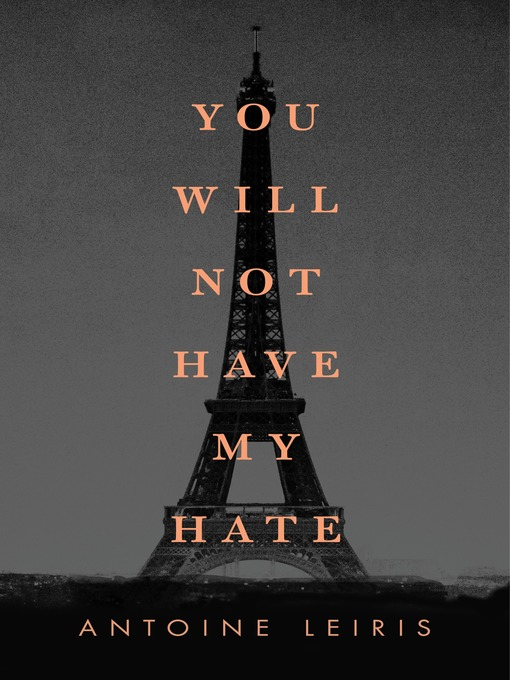 Title details for You Will Not Have My Hate by Antoine Leiris - Wait list