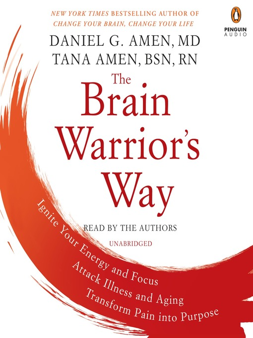 Title details for The Brain Warrior's Way by Daniel G. Amen - Available