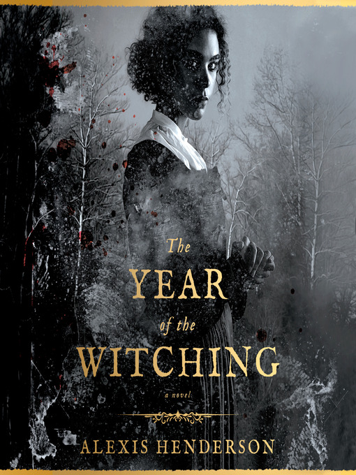 Title details for The Year of the Witching by Alexis Henderson - Wait list