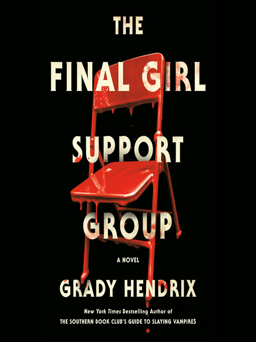 Title details for The Final Girl Support Group by Grady Hendrix - Wait list