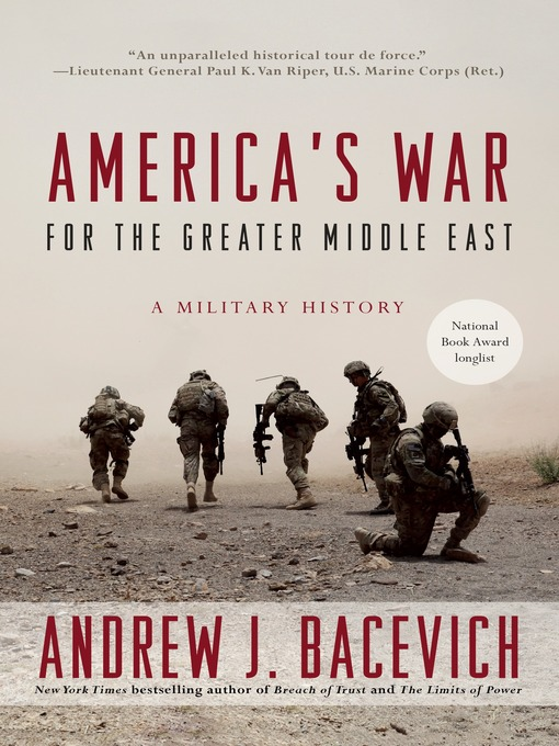 Title details for America's War for the Greater Middle East by Andrew J. Bacevich - Available
