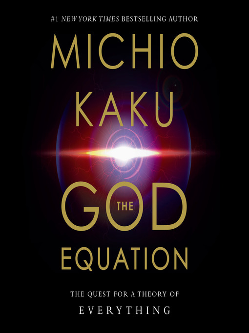 Title details for The God Equation by Michio Kaku - Wait list