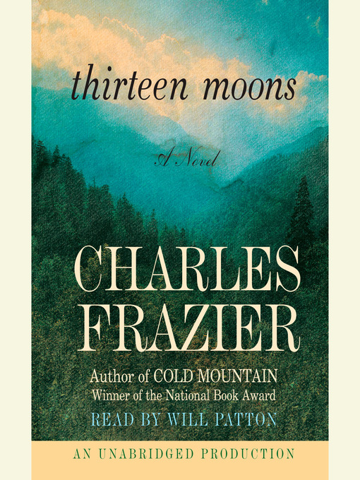 Title details for Thirteen Moons by Charles Frazier - Wait list