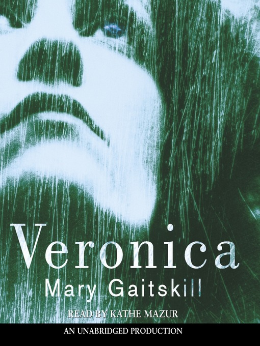 Title details for Veronica by Mary Gaitskill - Available
