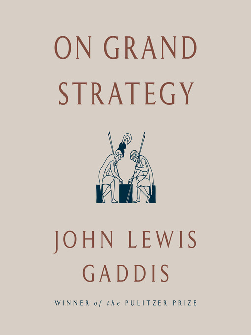 Title details for On Grand Strategy by John Lewis Gaddis - Wait list