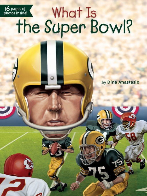 Title details for What Is the Super Bowl? by Dina Anastasio - Wait list