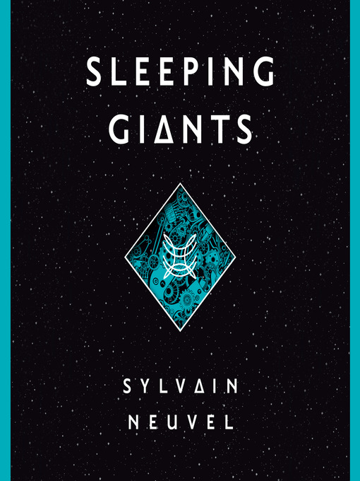 Title details for Sleeping Giants by Sylvain Neuvel - Wait list