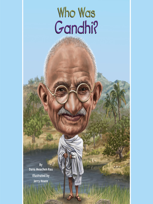 Title details for Who Was Gandhi? by Dana Meachen Rau - Available