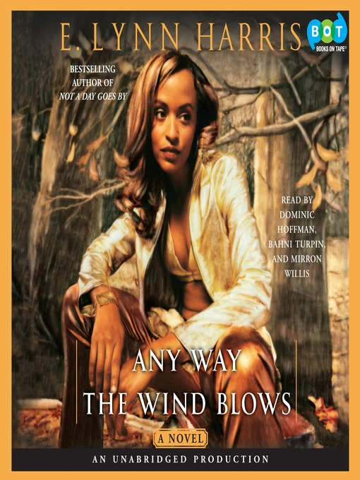 Title details for Any Way the Wind Blows by E. Lynn Harris - Available