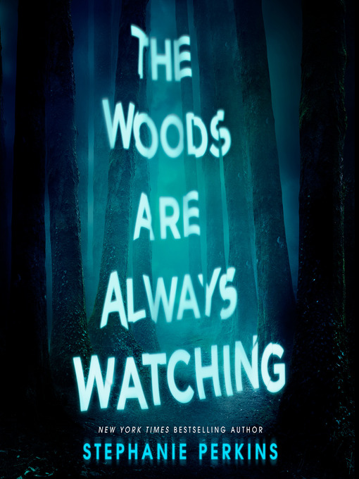 Title details for The Woods Are Always Watching by Stephanie Perkins - Available
