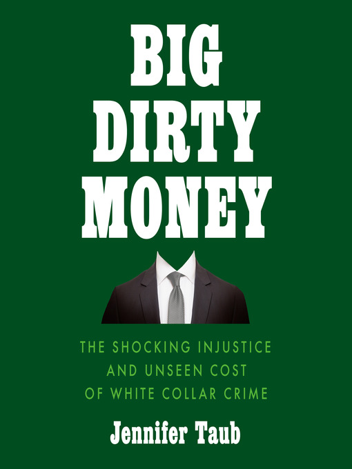Title details for Big Dirty Money by Jennifer Taub - Available