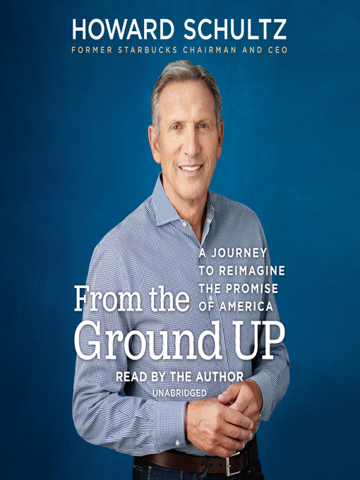 Title details for From the Ground Up by Howard Schultz - Wait list