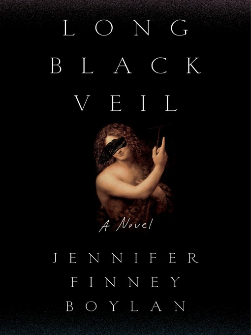 Title details for Long Black Veil by Jennifer Finney Boylan - Wait list
