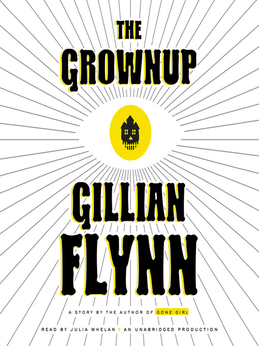 Title details for The Grownup by Gillian Flynn - Wait list