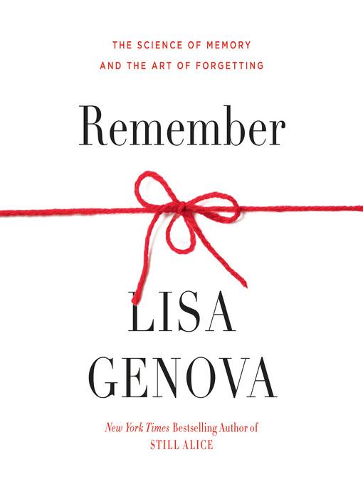 Title details for Remember by Lisa Genova - Wait list