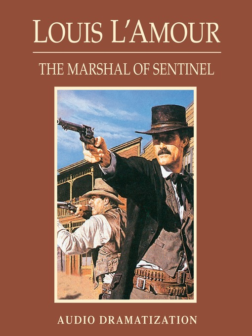 Title details for The Marshal of Sentinel by Louis L'Amour - Available