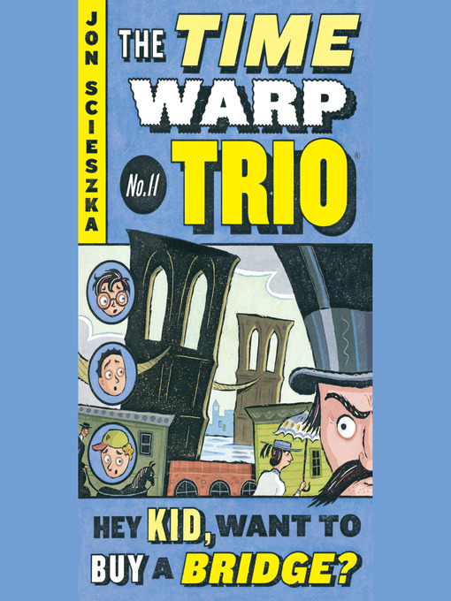 Title details for Hey Kid, Want to Buy a Bridge? #11 by Jon Scieszka - Available