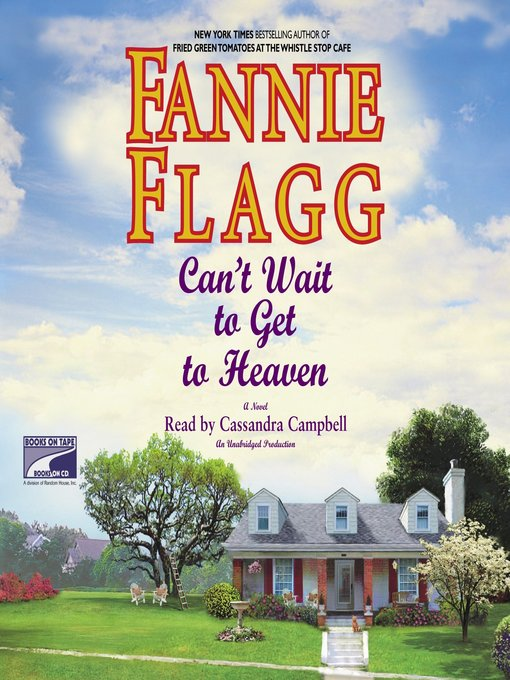 Title details for Can't Wait to Get to Heaven by Fannie Flagg - Available