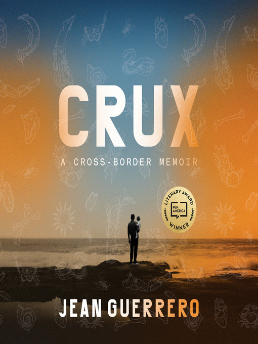 Title details for Crux by Jean Guerrero - Available