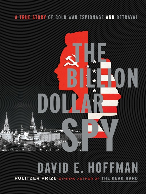 Title details for The Billion Dollar Spy by David E. Hoffman - Available