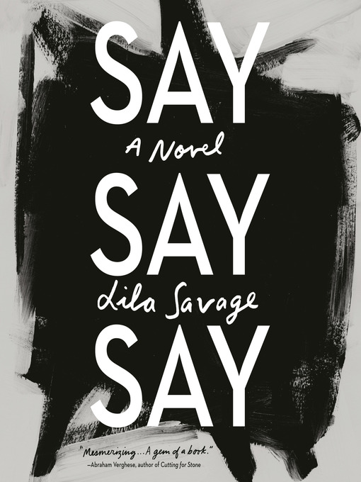 Title details for Say Say Say by Lila Savage - Wait list