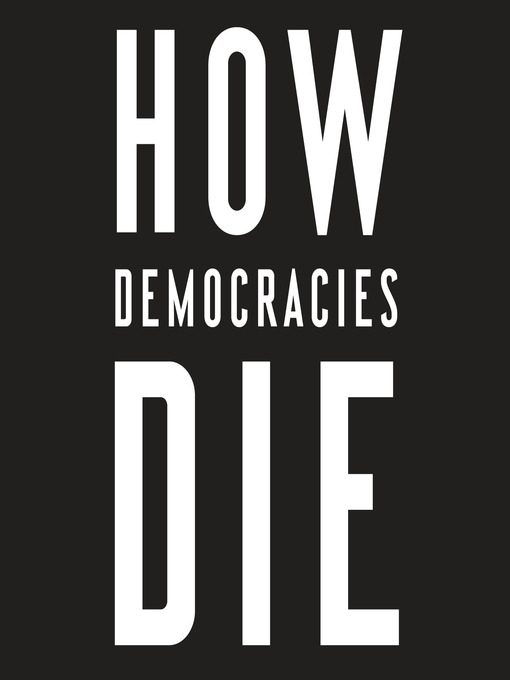 Title details for How Democracies Die by Steven Levitsky - Available