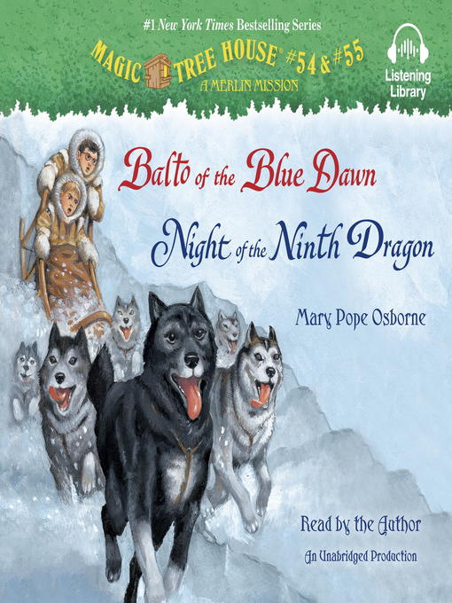 Title details for Balto of the Blue Dawn & Night of the Ninth Dragon by Mary Pope Osborne - Wait list