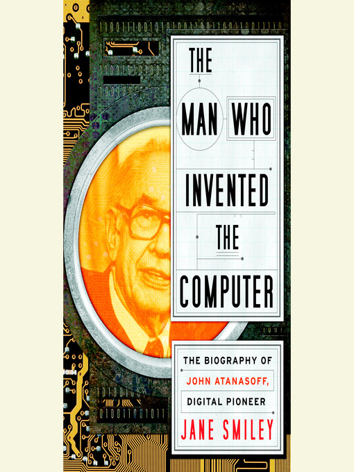 Title details for The Man Who Invented the Computer by Jane Smiley - Wait list