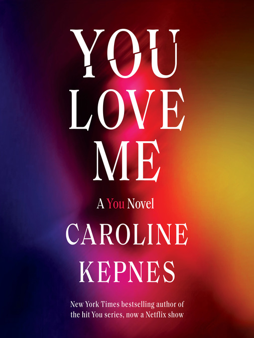 Title details for You Love Me by Caroline Kepnes - Wait list
