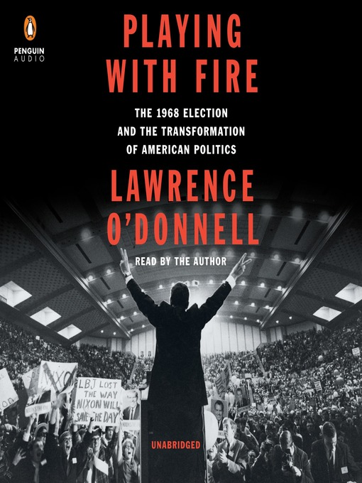 Title details for Playing with Fire by Lawrence O'Donnell - Available