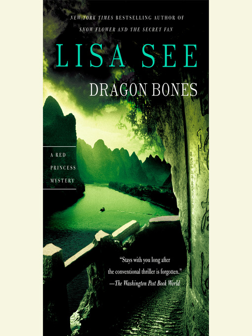 Title details for Dragon Bones by Lisa See - Available