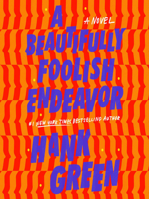 Title details for A Beautifully Foolish Endeavor by Hank Green - Available