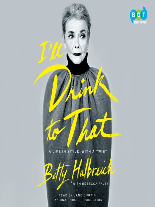 Title details for I'll Drink to That by Betty Halbreich - Available