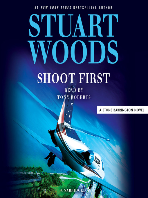 Title details for Shoot First by Stuart Woods - Wait list