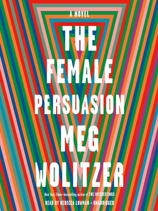 Title details for The Female Persuasion by Meg Wolitzer - Available