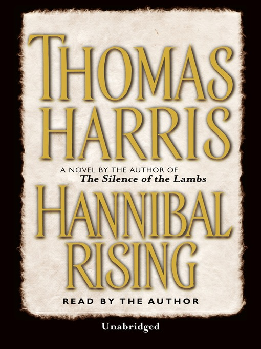 Title details for Hannibal Rising by Thomas Harris - Available