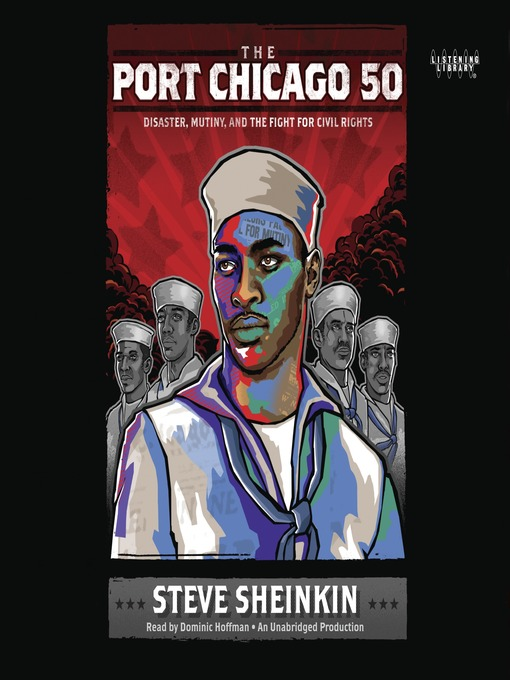 Title details for The Port Chicago 50 by Steve Sheinkin - Wait list