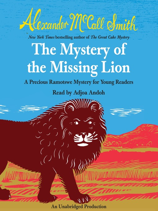 Title details for The Mystery of the Missing Lion by Alexander McCall Smith - Wait list