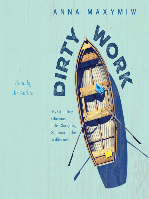 Title details for Dirty Work by Anna Maxymiw - Available