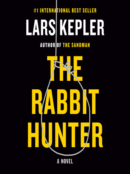 Title details for The Rabbit Hunter by Lars Kepler - Available