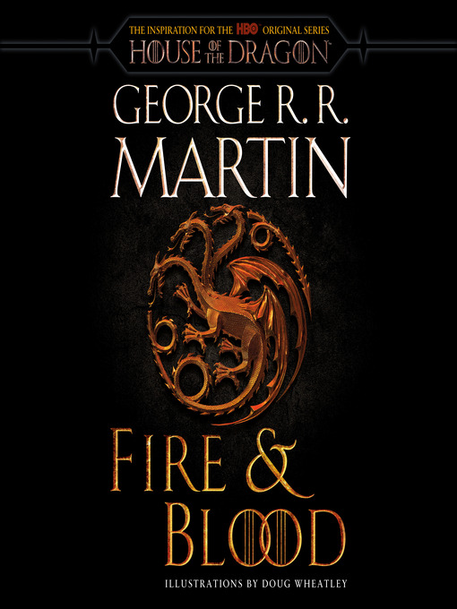 Title details for Fire & Blood by George R. R. Martin - Wait list