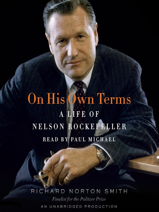 Title details for On His Own Terms by Richard Norton Smith - Available
