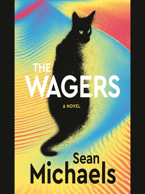 Title details for The Wagers by Sean Michaels - Available