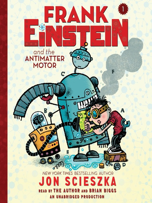 Title details for Frank Einstein and the Antimatter Motor by Jon Scieszka - Available
