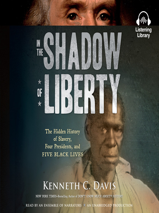 Title details for In the Shadow of Liberty by Kenneth C. Davis - Wait list