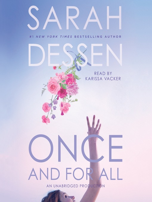 Title details for Once and for All by Sarah Dessen - Available