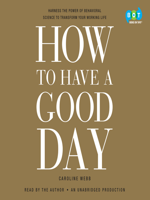 Title details for How to Have a Good Day by Caroline Webb - Available