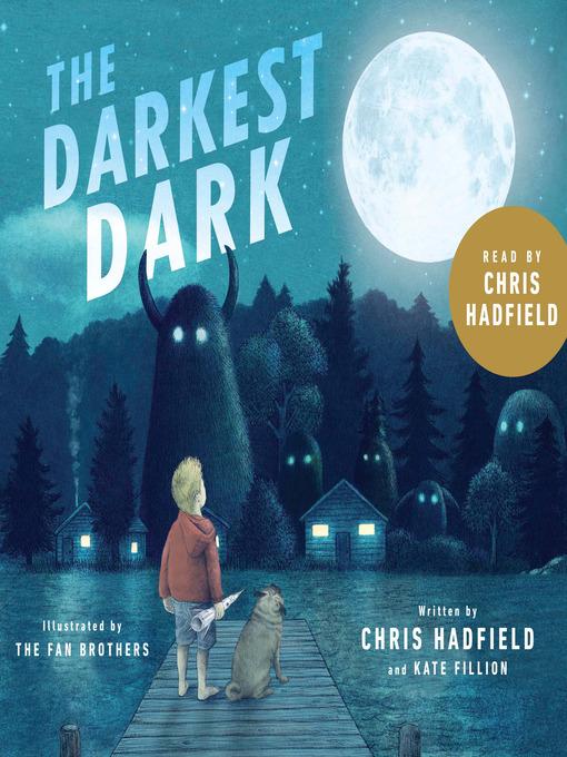 Title details for The Darkest Dark by Chris Hadfield - Wait list