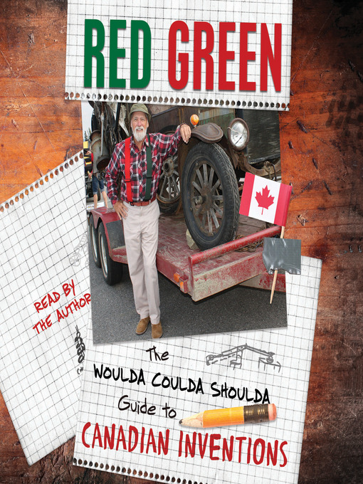 Title details for The Woulda Coulda Shoulda Guide to Canadian Inventions by Red Green - Available