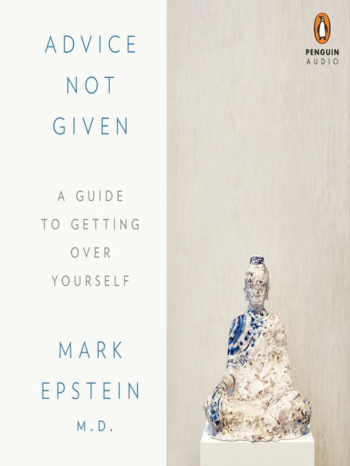 Title details for Advice Not Given by Mark Epstein - Available